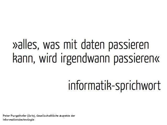 Peter Purgathofer (2010), Gesellschaftliche Aspekte der Informationstechnologie