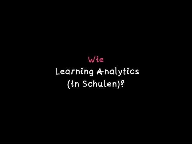 Wie Learning Analytics  (in Schulen)?