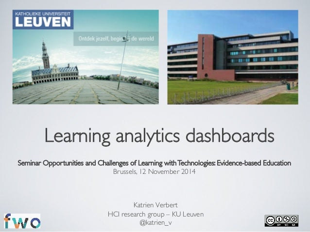 Learning analytics dashboards  Seminar Opportunities and Challenges of Learning with Technologies: Evidence-based Educatio...