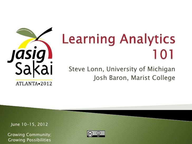 Steve Lonn, University of Michigan                                Josh Baron, Marist College June 10-15, 2012Growing Commu...