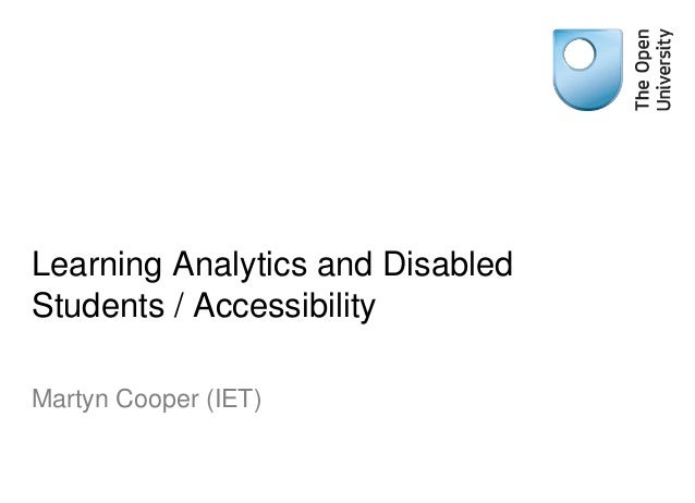 Learning Analytics and Disabled Students / Accessibility Martyn Cooper (IET)