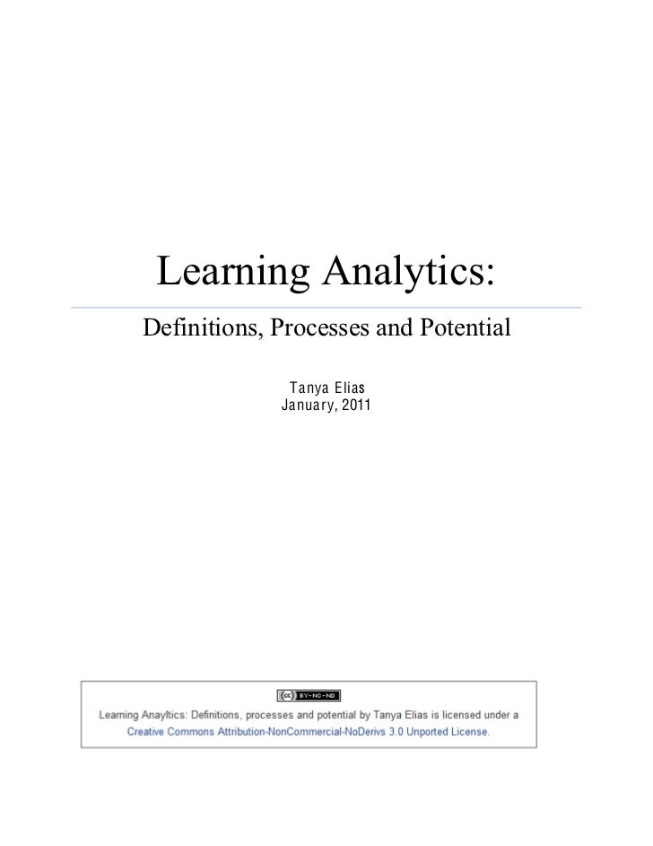 Learning Analytics:Definitions, Processes and Potential              T anya E lias             January, 2011