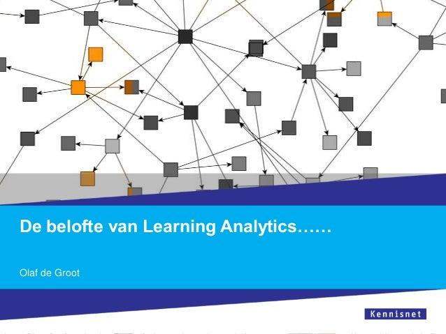De belofte van Learning Analytics…… Olaf de Groot