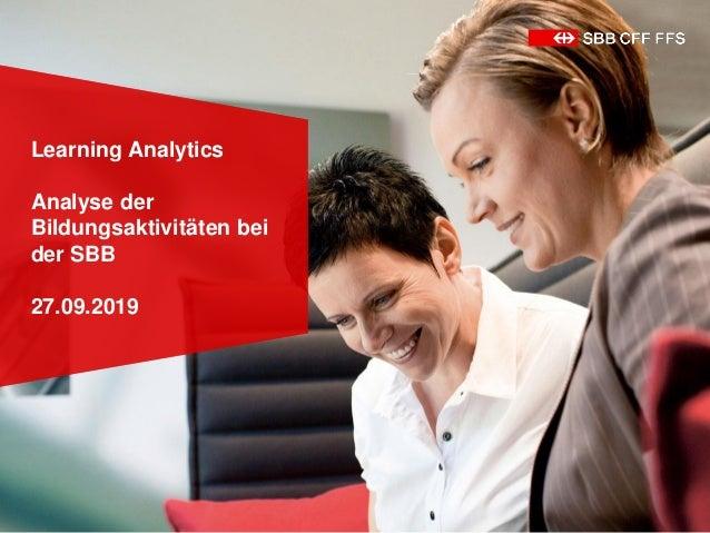 Learning Analytics Analyse der Bildungsaktivitäten bei der SBB 27.09.2019