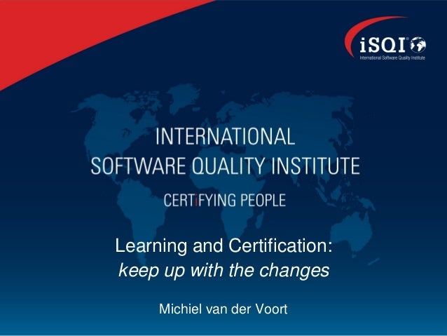 Learning and Certification:keep up with the changes     Michiel van der Voort