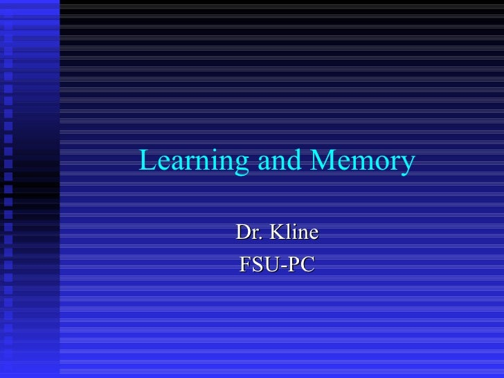 Learning and Memory Dr. Kline FSU-PC
