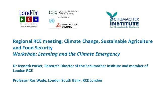 Regional RCE meeting: Climate Change, Sustainable Agriculture and Food Security Workshop: Learning and the Climate Emergen...