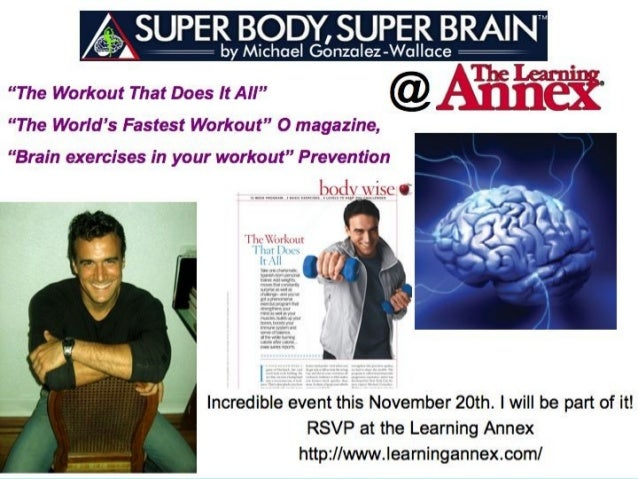Latest Studies in Neuroscience, Exercise Science and Nutrition  NEUROSCIENCE APPLIED TO FITNESS • The More we use our bra...