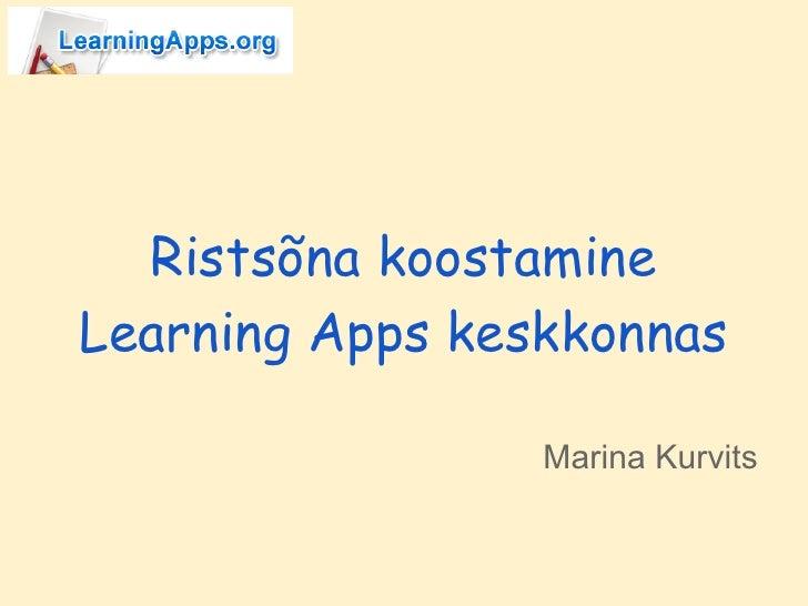 Ristsõna koostamineLearning Apps keskkonnas                 Marina Kurvits