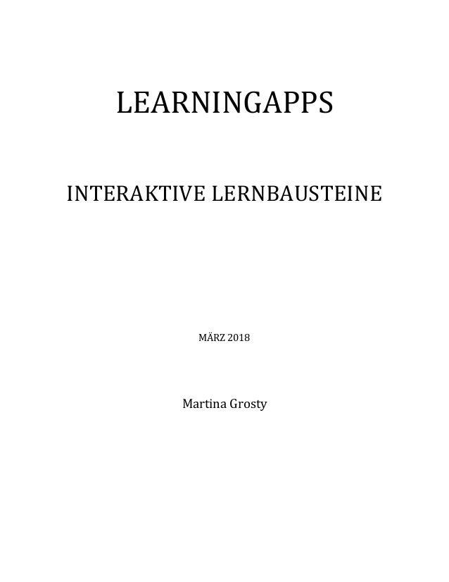 LEARNINGAPPS INTERAKTIVE LERNBAUSTEINE MÄRZ 2018 Martina Grosty