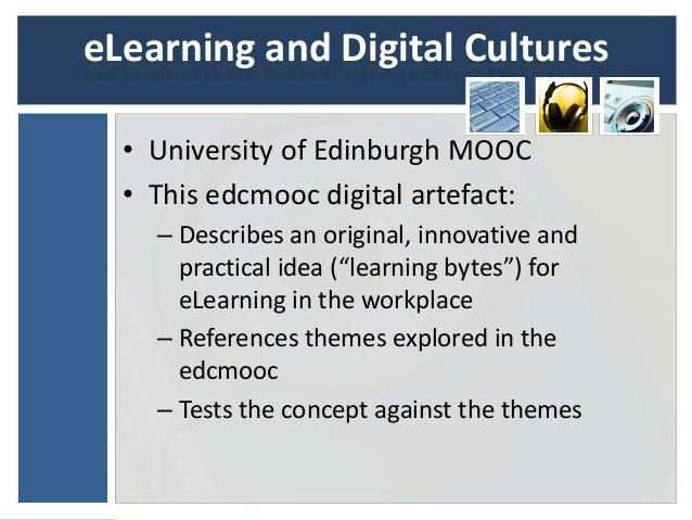 eLearning and Digital Cultures  • University of Edinburgh MOOC  • This edcmooc digital artefact:    – Describes an origina...