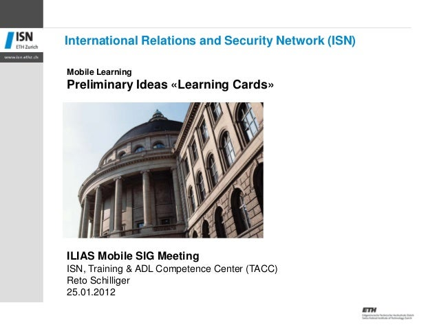 Mobile Learning Preliminary Ideas «Learning Cards» ILIAS Mobile SIG Meeting ISN, Training & ADL Competence Center (TACC) R...