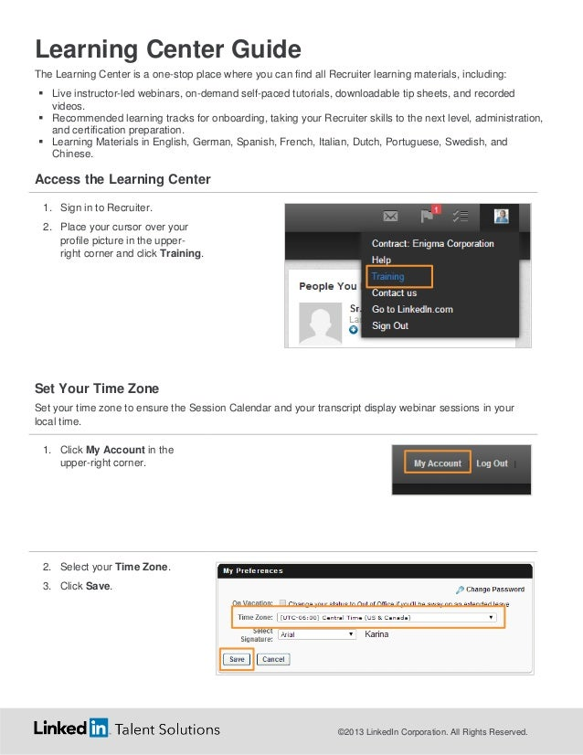 Learning Center Guide The Learning Center is a one-stop place where you can find all Recruiter learning materials, includi...