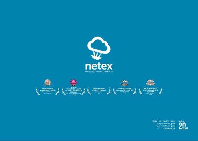 SPAIN   UK   MEXICO   INDIA info@netexlearning.com www.netexlearning.com @NetexLearning 2019 TOP 15 LEARNING TECHNOLOGIES