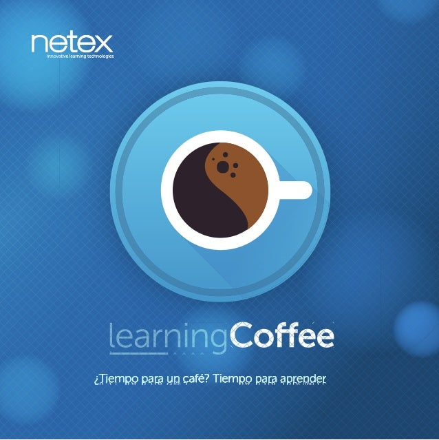 ¿Tiempo para un café? Tiempo para aprender¿Tiempo para un café? Tiempo para aprender¿Tiempo para un café? Tiempo para apre...