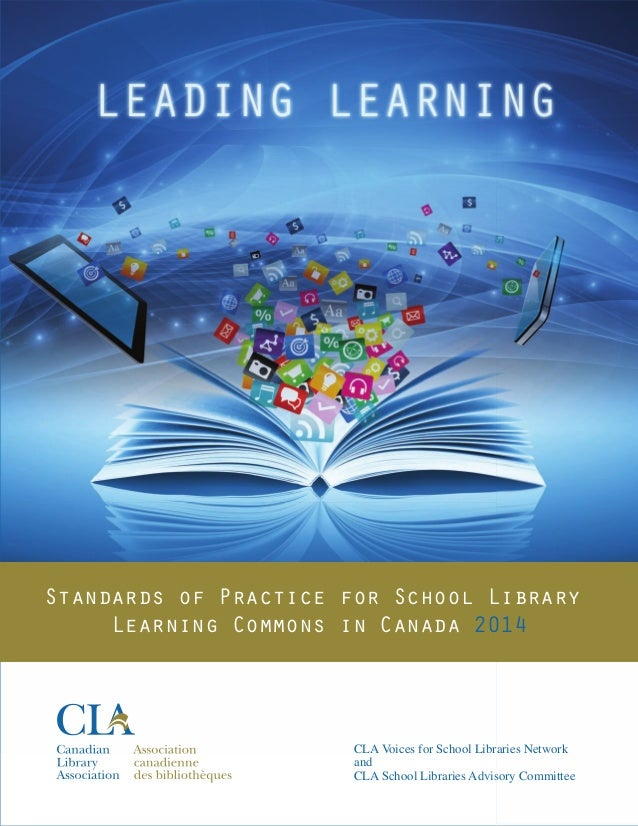 CLA Voices for School Libraries Network and CLA School Libraries Advisory Committee Standards of Practice for School Libra...