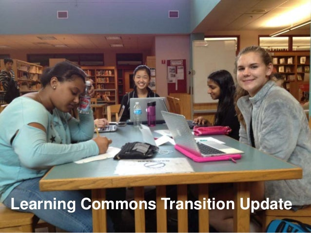 Learning Commons Transition Update