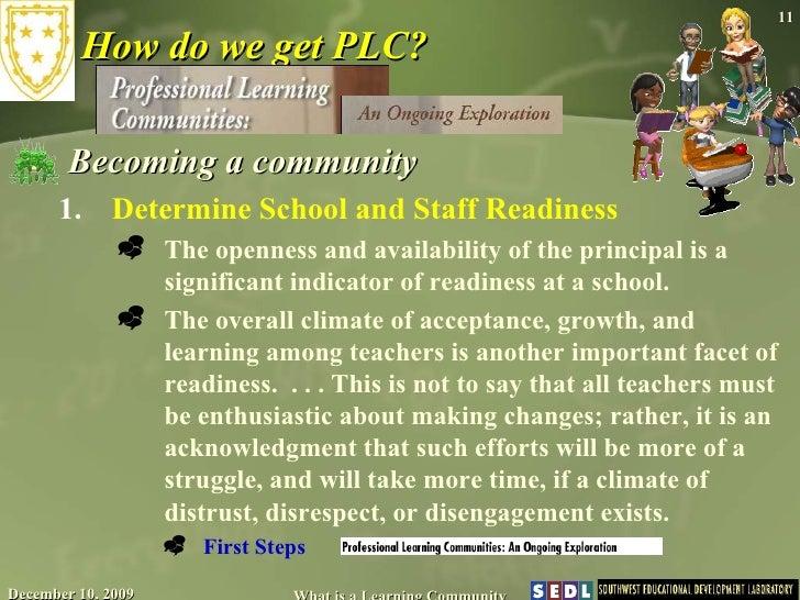How do we get PLC? <ul><li>Becoming a community </li></ul><ul><ul><li>Determine School and Staff Readiness  </li></ul></ul...