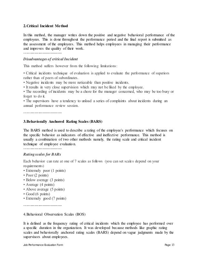 Job Performance Evaluation Form Page 13 2.Critical Incident Method In this method, the manager writes down the positive an...