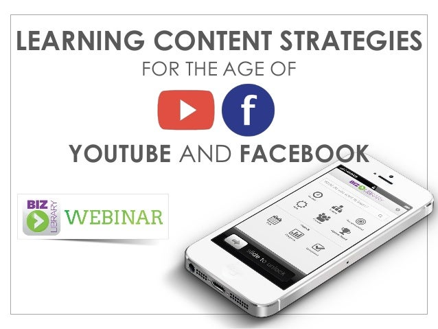 LEARNING CONTENT STRATEGIES FOR THE AGE OF YOUTUBE AND FACEBOOK
