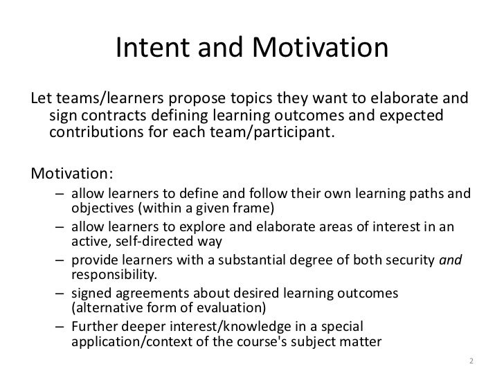 evaluating the learning objectives set out in my learning contract Assessing student achievement of learning questions may not be well thought out: takes less time to set weight marks according to the learning objectives.