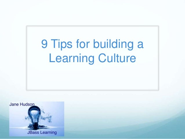 9 Tips for building a Learning Culture