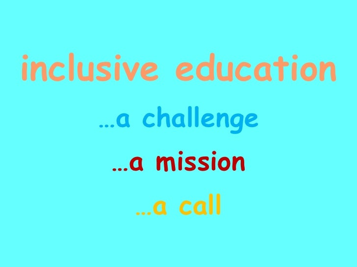 inclusive education … a challenge … a mission … a call