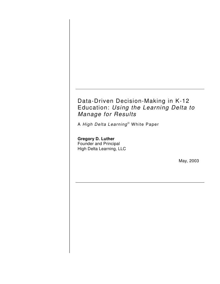 Data-Driven Decision-Making in K-12 Education: Using the Learning Delta to Manage for Results A High Delta Learning  Whit...