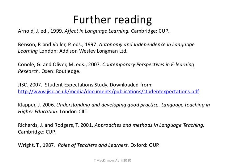Further readingArnold, J. ed., 1999. Affect in Language Learning. Cambridge: CUP.Benson, P. and Voller, P. eds., 1997. Aut...