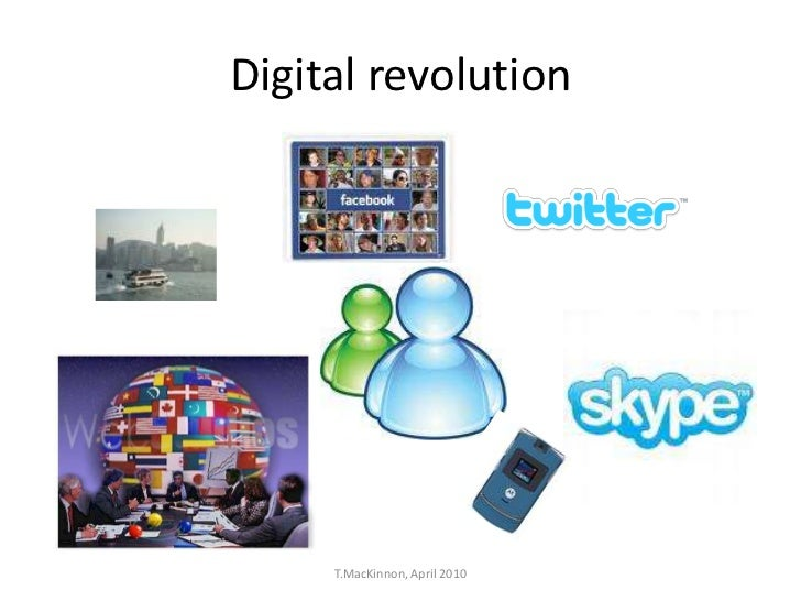 Digital revolution     T.MacKinnon, April 2010