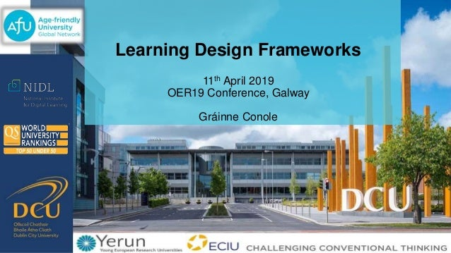 Learning Design Frameworks 11th April 2019 OER19 Conference, Galway Gráinne Conole