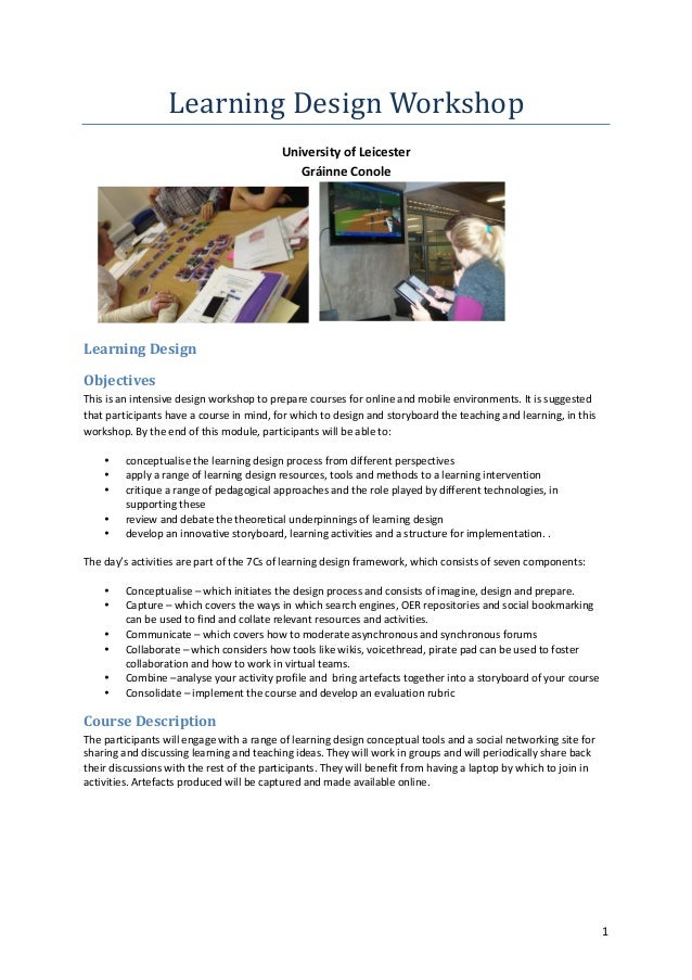 1  Learning  Design  Workshop  University  of  Leicester  Gráinne  Conole  Learning  Design  Objectives  This  is  an  int...