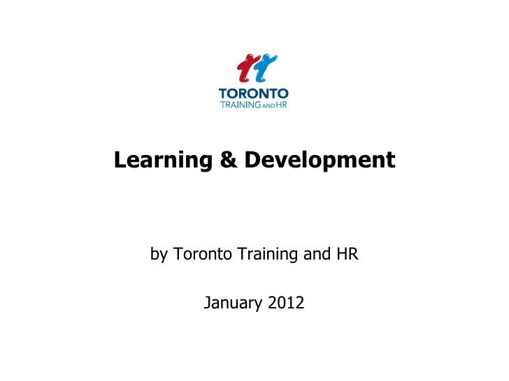 Learning & Development  by Toronto Training and HR        January 2012