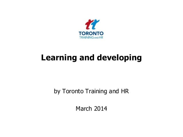 Learning and developing by Toronto Training and HR March 2014