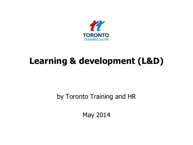 Learning & development (L&D) by Toronto Training and HR May 2014