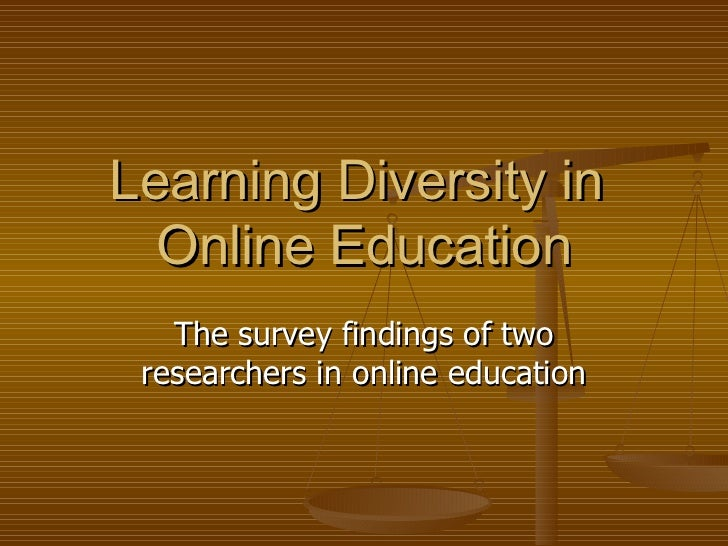 Learning Diversity in  Online Education The survey findings of two researchers in online education