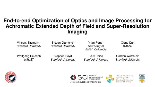 End-to-end Optimization of Optics and Image Processing for Achromatic Extended Depth of Field and Super-Resolution Imaging...
