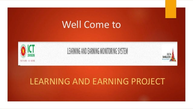 Well Come to LEARNING AND EARNING PROJECT