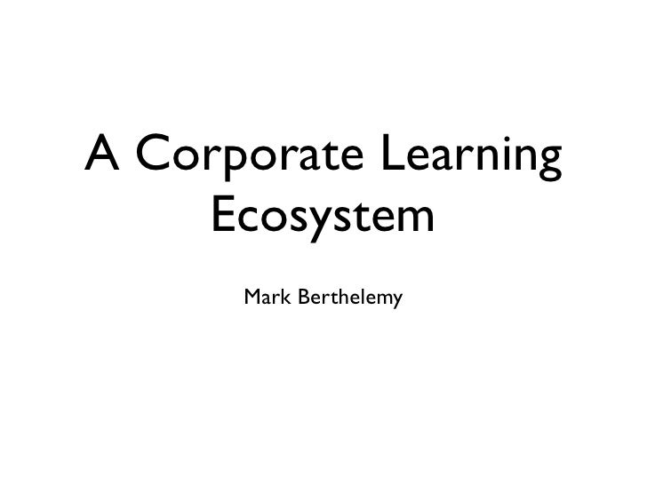 A corporate learning ecosystem