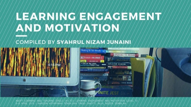 Learning engagement and motivation