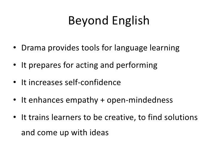 learning english through drama Teaching english through literature short fiction, drama and novel) learning, and improved instruction for all.
