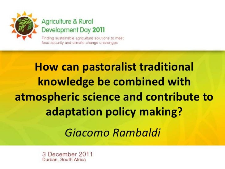 How can pastoralist traditional   knowledge be combined withatmospheric science and contribute to     adaptation policy ma...