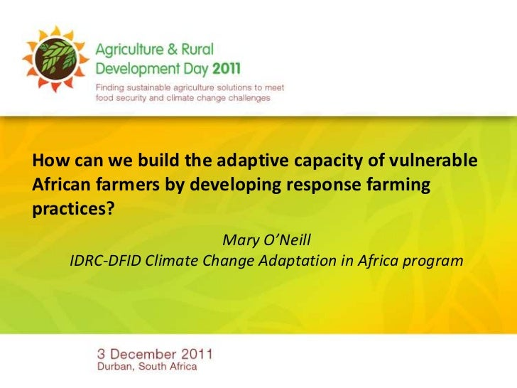 How can we build the adaptive capacity of vulnerableAfrican farmers by developing response farmingpractices?              ...