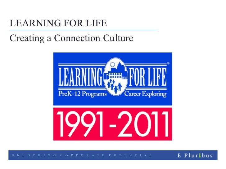 LEARNING FOR LIFE Creating a Connection Culture