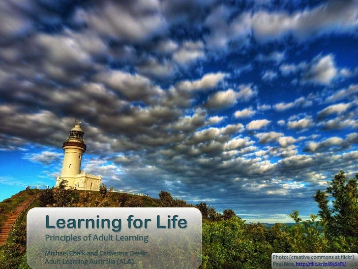 Learning for LifePrinciples of Adult LearningMichael Chalk and Catherine Devlin,                                      Phot...