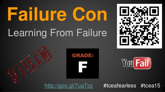 Failure Con Learning From Failure http://goo.gl/7uaTcy #tceafearless #tcea15