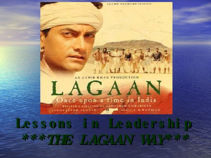 Lessons in Leadership ***THE LAGAAN WAY***