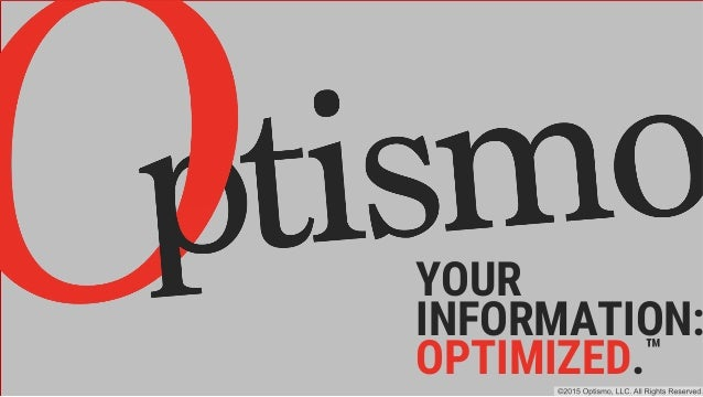 YOUR INFORMATION: OPTIMIZED.™