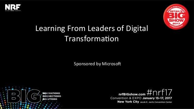 LearningFromLeadersofDigital Transforma3on  SponsoredbyMicroso: