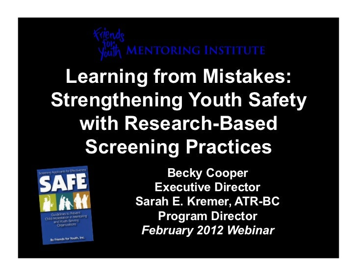 Learning from Mistakes:Strengthening Youth Safety   with Research-Based    Screening Practices             Becky Cooper   ...